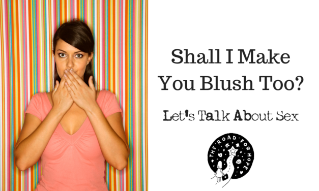 Shall I Make You Blush Too? Let's Talk About Sex.