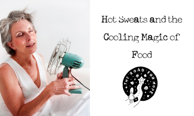 Hot Sweats and The Cooling Magic of Food